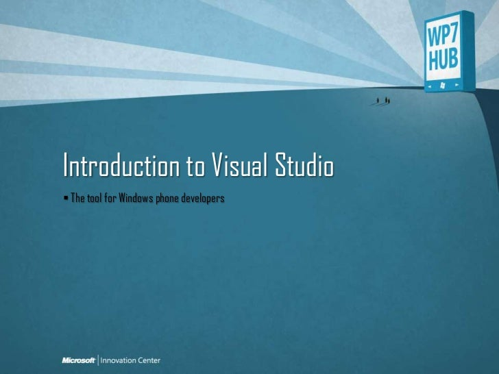 Introduction to Visual Studio<br /> The tool for Windows phone developers<br />