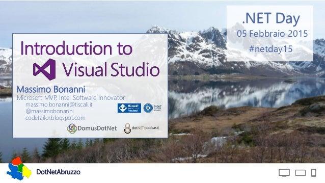 DotNetAbruzzo .NET Day #netday15 05 Febbraio 2015 Massimo Bonanni Microsoft MVP, Intel Software Innovator massimo.bonanni@...