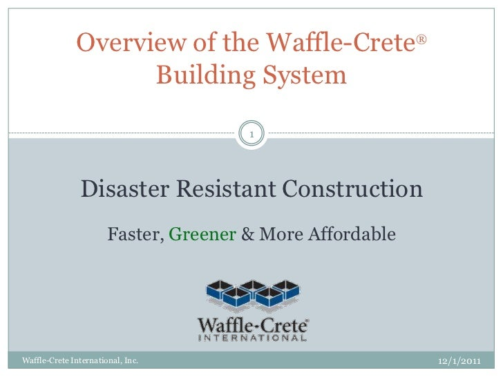 Overview of the Waffle-Crete®                    Building System                                       1               Dis...