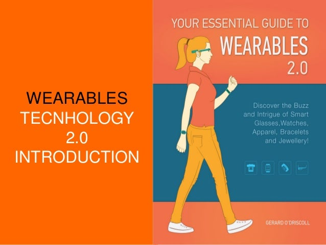 WEARABLES TECNHOLOGY 2.0 INTRODUCTION