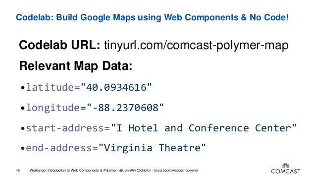 Introduction to web components polymer workshop u of i webcon break 46 codelab build google maps using web components no code publicscrutiny Gallery