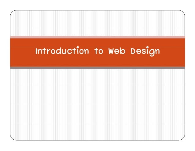 an introduction to website design Our web design learning guides lead the way through a wide range of subjects they'll show you where to start then point where to go next which tutorials you should read, useful resources, practical projects you should complete, and introduce you to industry leaders who'll inspire and encourage.