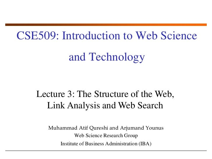 CSE509: Introduction to Web Science and Technology<br />Lecture 3: The Structure of the Web, Link Analysis and Web Search<...