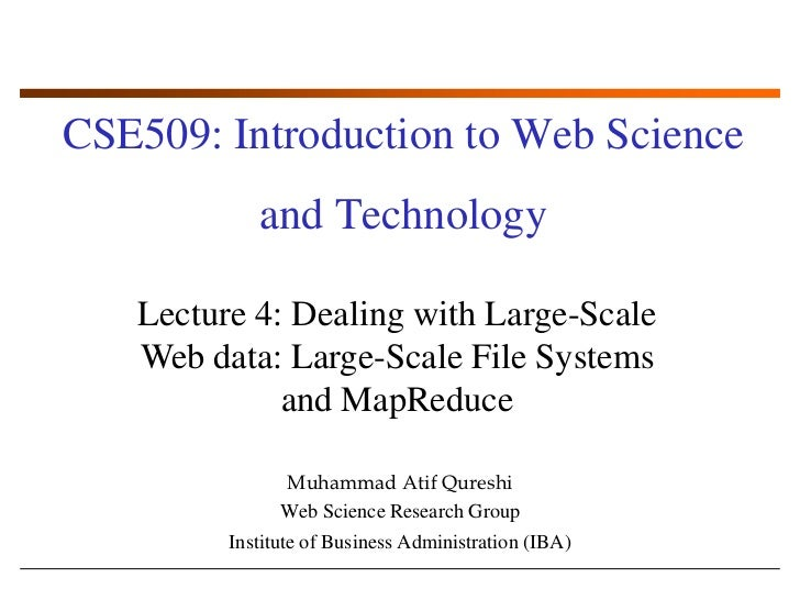 CSE509: Introduction to Web Science and Technology<br />Lecture 4: Dealing with Large-Scale Web data: Large-Scale File Sys...