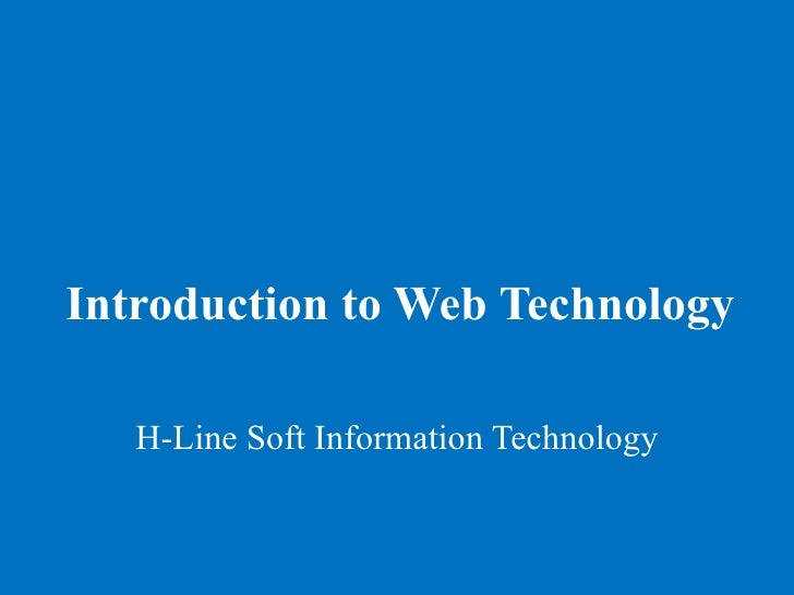 Introduction to Web Technology H-Line Soft Information Technology