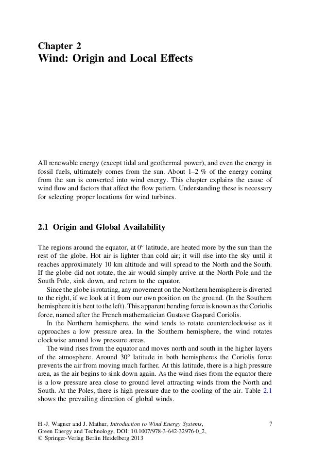 Chapter 2Wind: Origin and Local EffectsAll renewable energy (except tidal and geothermal power), and even the energy infos...