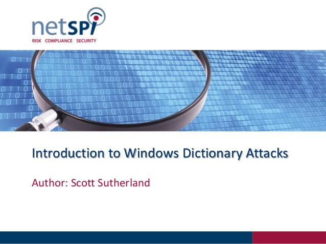 Introduction to Windows Dictionary AttacksAuthor: Scott Sutherland