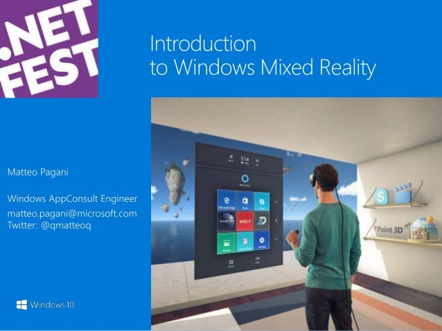 Mixed reality spectrum Windows Mixed Reality – Holographic headsets (see-through) Windows Mixed Reality – Immersive headse...