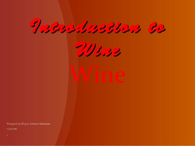 Introduction to     Wine    Wine