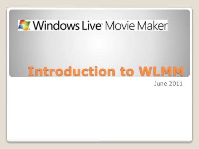 Introduction to WLMM June 2011