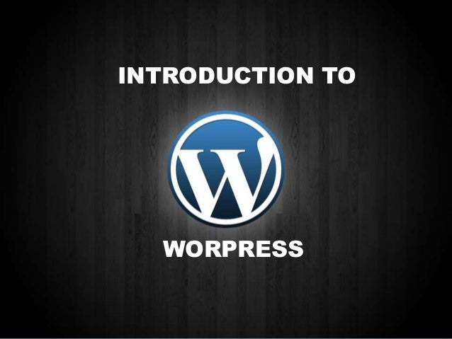 INTRODUCTION TO  WORPRESS