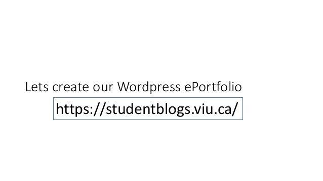 Lets create our Wordpress ePortfolio https://studentblogs.viu.ca/