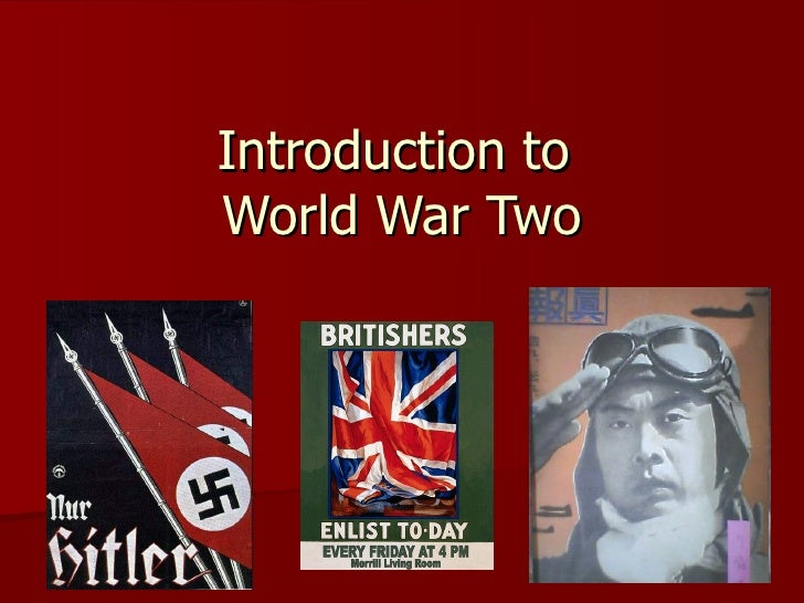 an introduction to the world war two World war ii ended in two stages: the total destruction of the german government in berlin in may 1945 and the capitulation of the japanese government four months later.