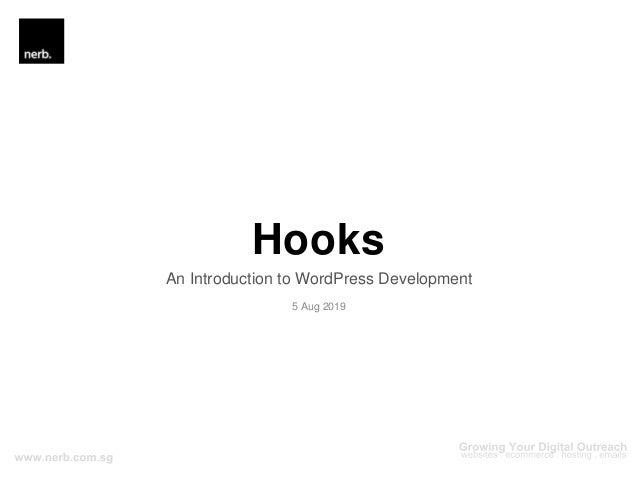Hooks An Introduction to WordPress Development 5 Aug 2019