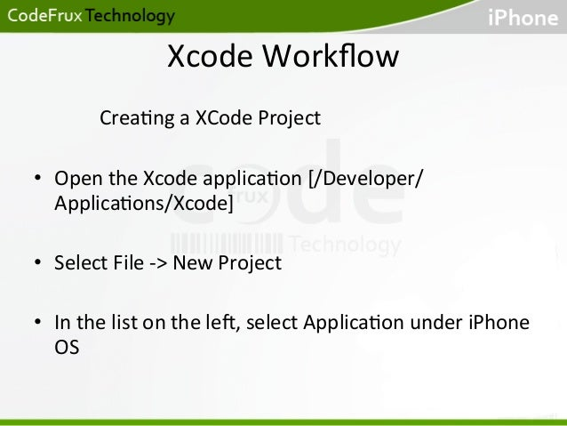 Xcode  Workflow                           Crea)ng  a  XCode  Project      • Open  ...