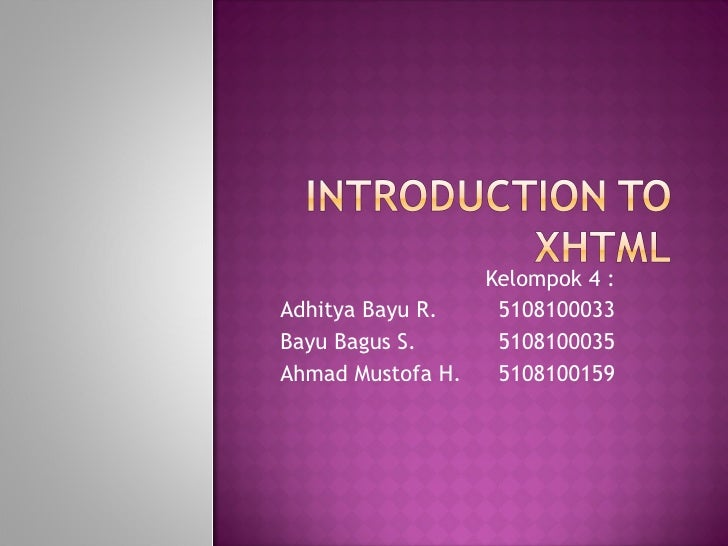 Kelompok 4 : Adhitya Bayu R. 5108100033 Bayu Bagus S. 5108100035 Ahmad Mustofa H. 5108100159