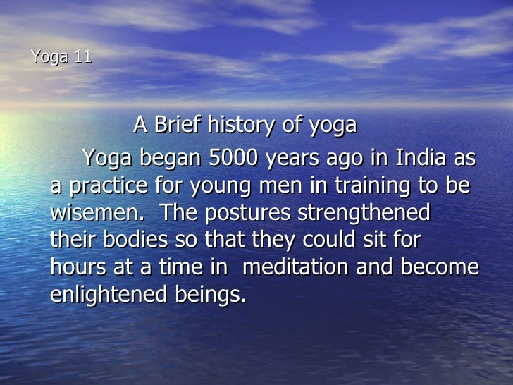 an introduction to the history of yoga Introduction to yoga sutras of patanjali  treatise on yoga (yoga sutras of patanjali)  of philosophy and a very important milestone in the history of yoga.
