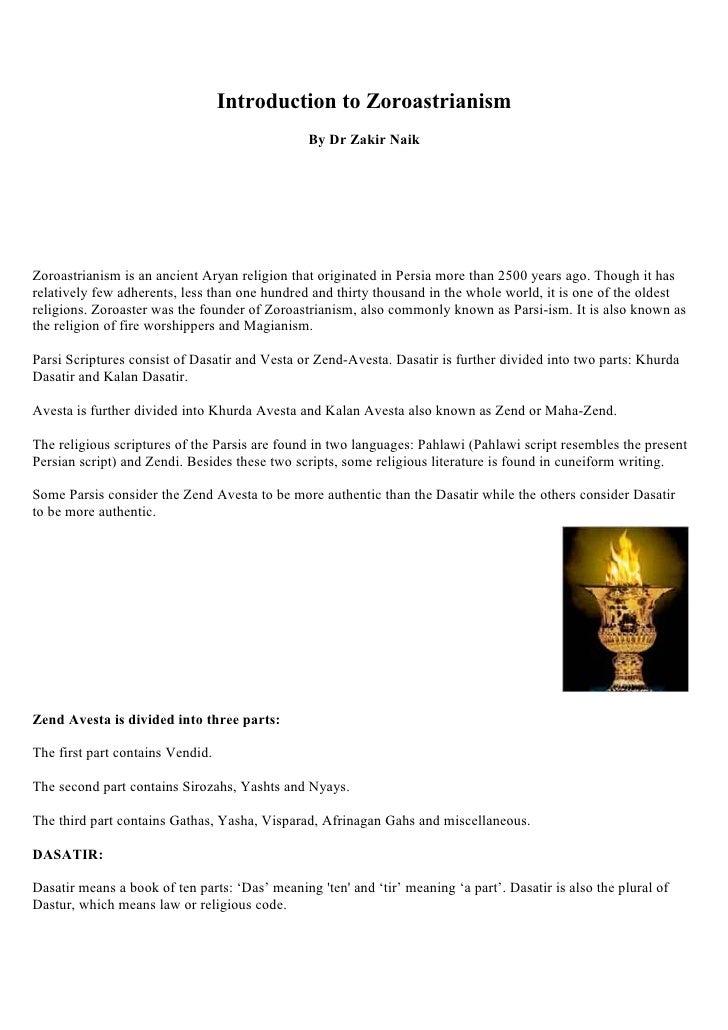 Introduction to Zoroastrianism                                                 By Dr Zakir Naik     Zoroastrianism is an a...