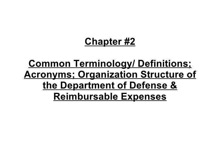 Chapter #2 Common Terminology/ Definitions; Acronyms; Organization Structure of the Department of Defense & Reimbursable E...