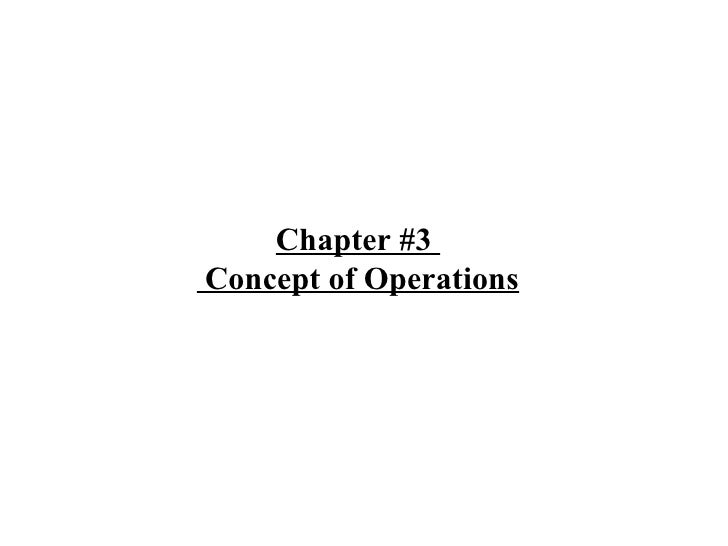 Chapter #3   Concept of Operations