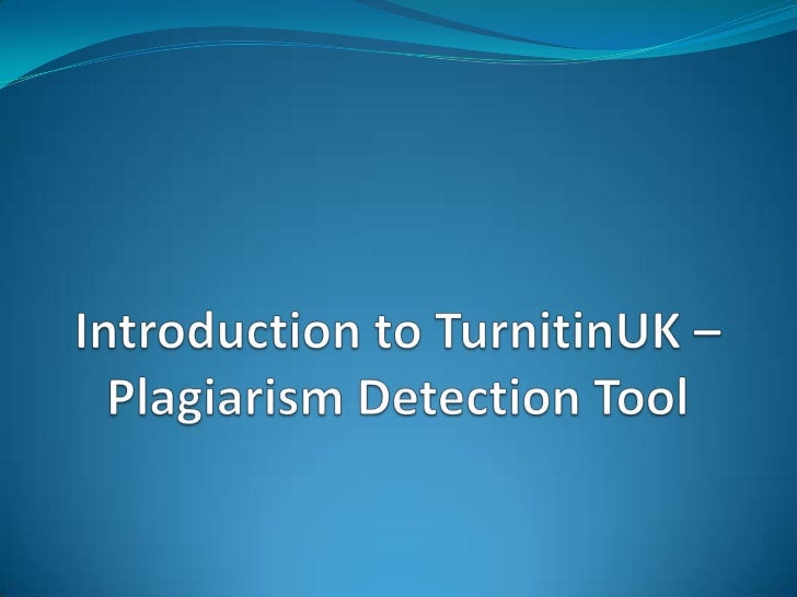 Introduction to TurnitinUK – Plagiarism Detection Tool<br />