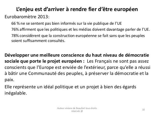 L'enjeu est d'arriver à rendre fier d'être européen Eurobaromètre 2013: 66 % ne se sentent pas bien informés sur la vie pu...