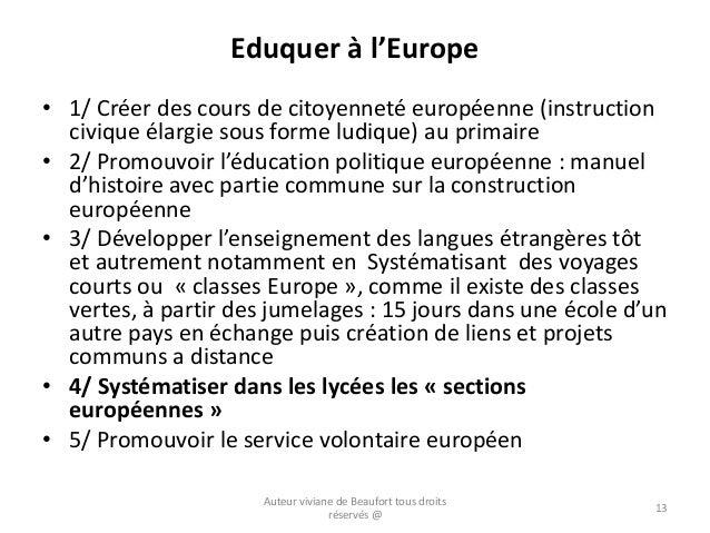 Eduquer à l'Europe • 1/ Créer des cours de citoyenneté européenne (instruction civique élargie sous forme ludique) au prim...