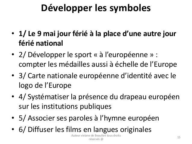 Développer les symboles • 1/ Le 9 mai jour férié à la place d'une autre jour férié national • 2/ Développer le sport « à l...