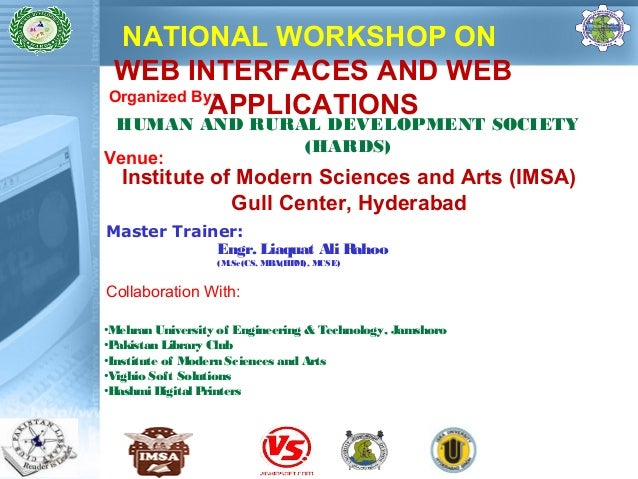 NATIONAL WORKSHOP ON  WEB INTERFACES AND WEB  APPLICATIONS  Organized By:  HUMAN AND RURAL DEVELOPMENT SOCIETY  (HARDS) Ve...