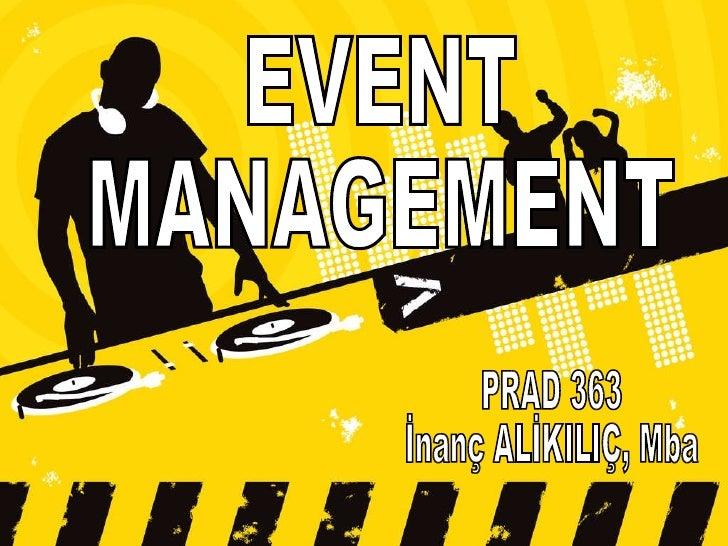 EVENT MANAGEMENT PRAD 363  İnanç ALİKILIÇ, Mba