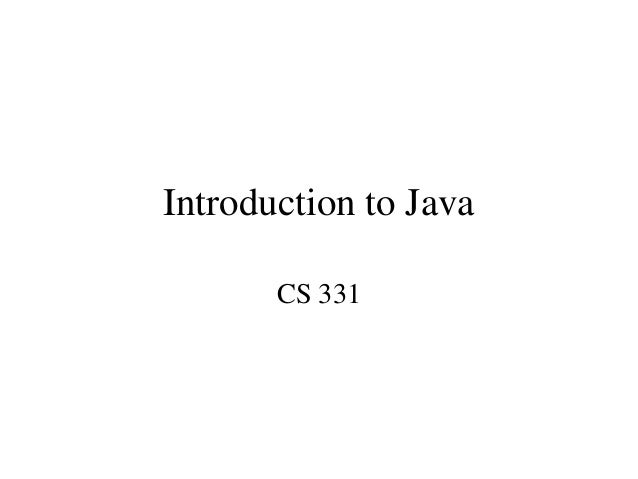 Introduction to Java       CS 331