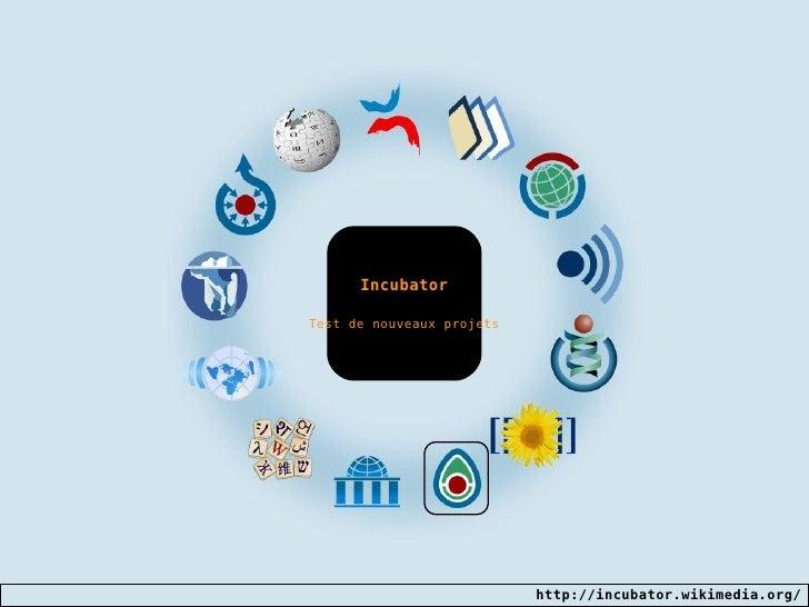 Incubator Test de nouveaux projets