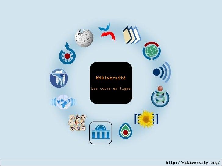 Wikiversité Les cours en ligne