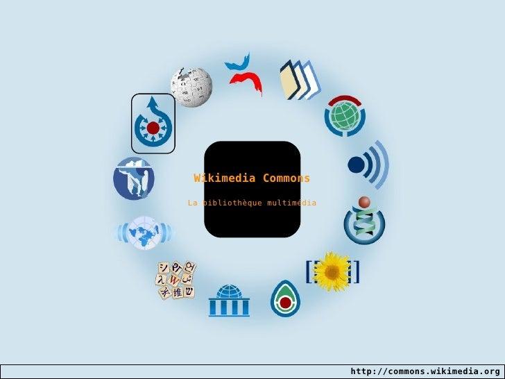 Wikimedia Commons La bibliothèque multimédia