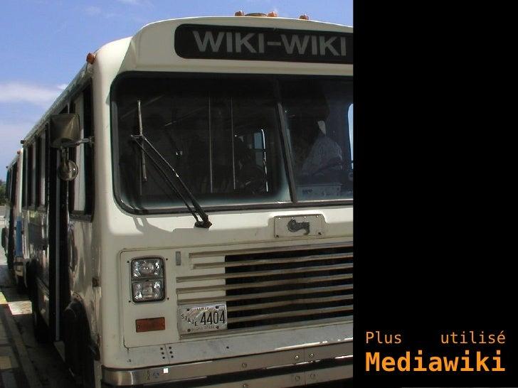 Plus  utilisé Mediawiki