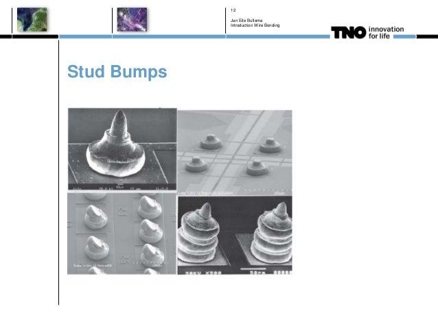 Stud Bumps Jan Eite Bullema Introduction Wire Bonding 12