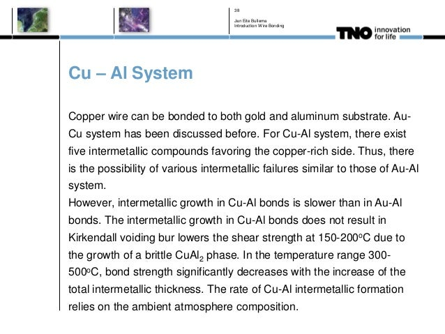 Cu – Al System Copper wire can be bonded to both gold and aluminum substrate. Au- Cu system has been discussed before. For...