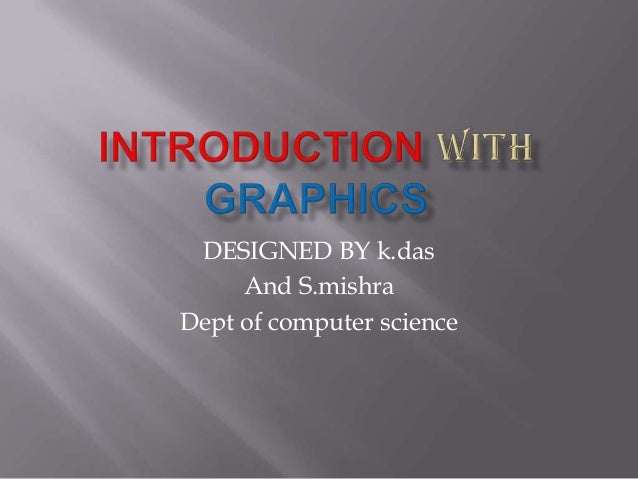 DESIGNED BY k.das And S.mishra Dept of computer science