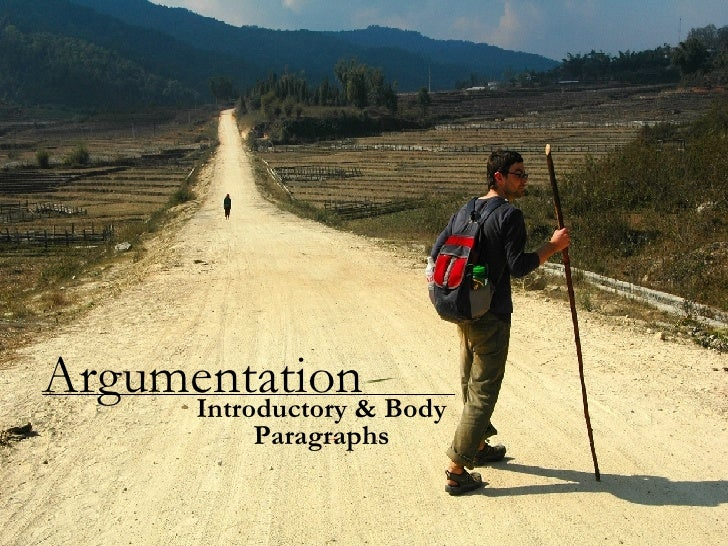 Argumentation Introductory & Body Paragraphs