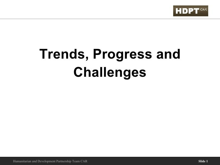 Trends, Progress and Challenges