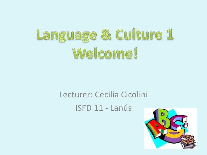 Lecturer: Cecilia Cicolini    ISFD 11 - Lanús