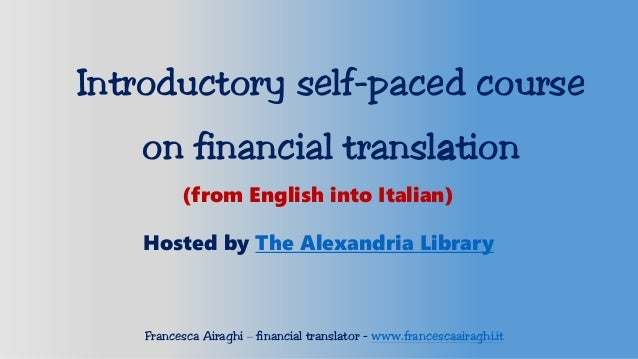 Translations Into Italian: Introductory Course On Financial Translation EN>IT