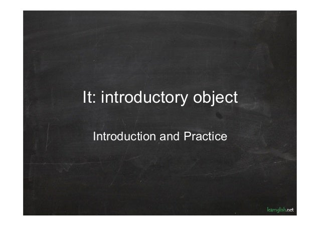 It: introductory object Introduction and Practice