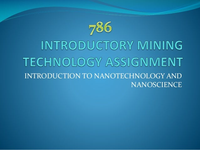 INTRODUCTION TO NANOTECHNOLOGY AND NANOSCIENCE