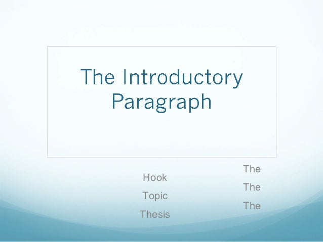 The Hook The Topic The Thesis