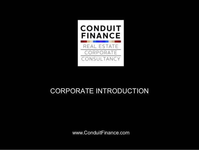 CORPORATE INTRODUCTION    www.ConduitFinance.com