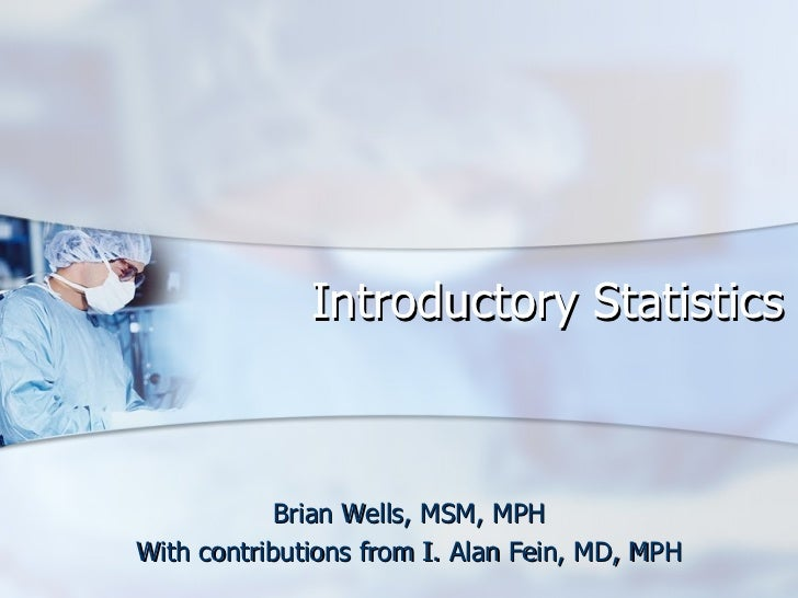 Introductory Statistics AvMed Health Plans Brian Wells, MSM, MPH