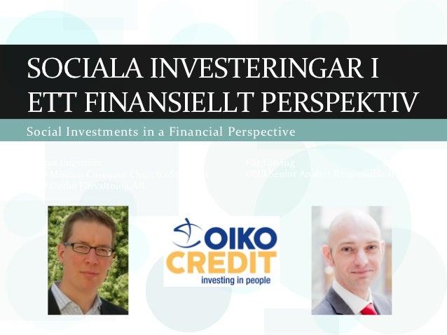 SOCIALA INVESTERINGAR I ETT FINANSIELLT PERSPEKTIV Social Investments in a Financial Perspective P...
