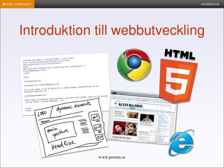 WEBBDESIGNIntroduktion till webbutveckling             www.pooma.se