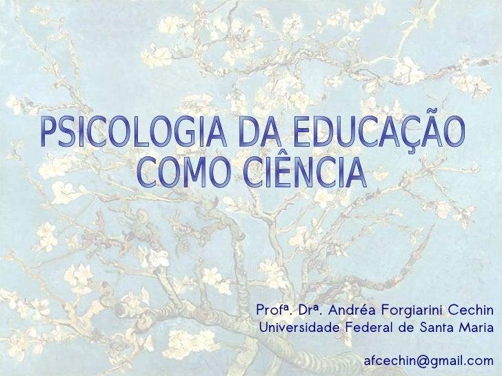 Profª. Drª. Andréa Forgiarini Cechin         Universidade Federal de Santa Maria                             afcechin@gm...